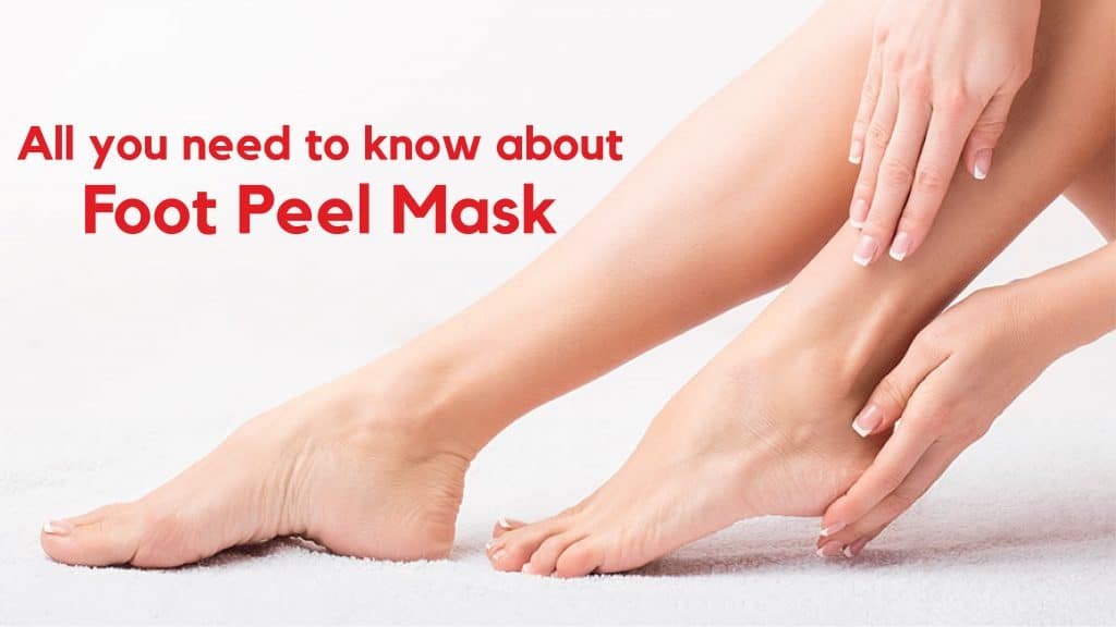 All You Need To Know About Foot Peel Mask