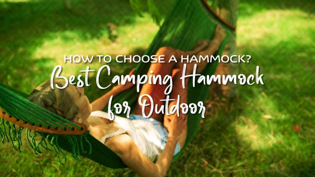 How to choose a hammock? Best camping hammock for outdoor.