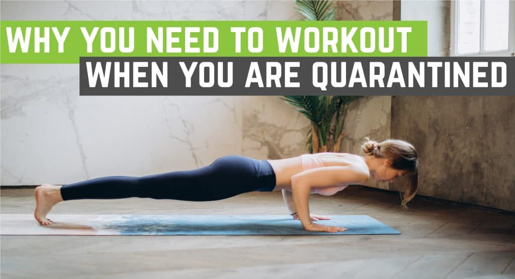 Why You Need To Work Out When You Are Quarantined