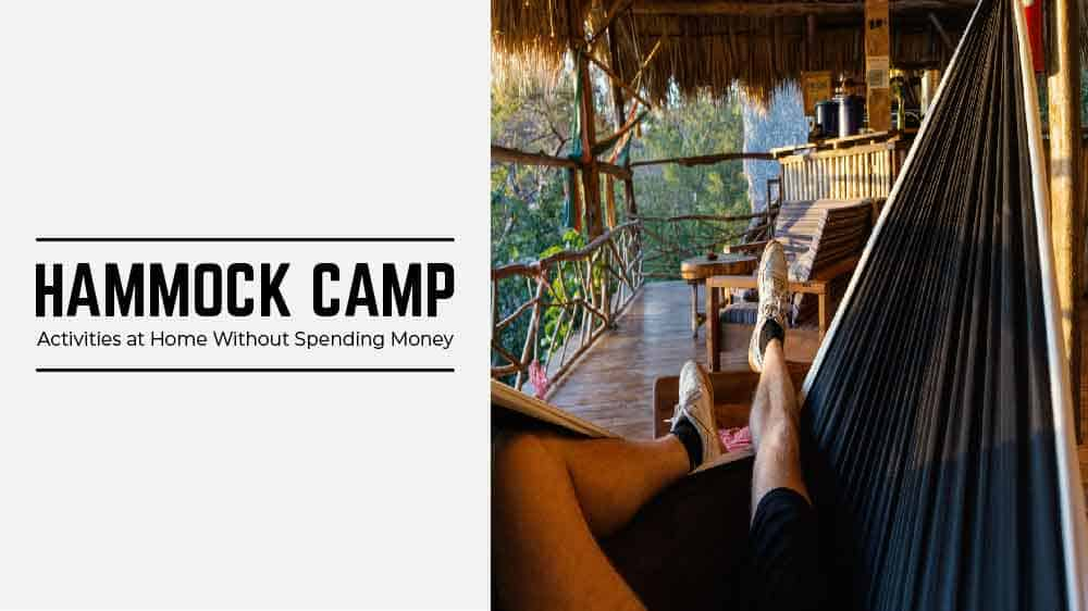 Hammock Camp: Activities at Home Without Spending Money