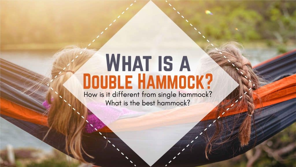 What is a double hammock? How is it different from single hammock and whats the best?